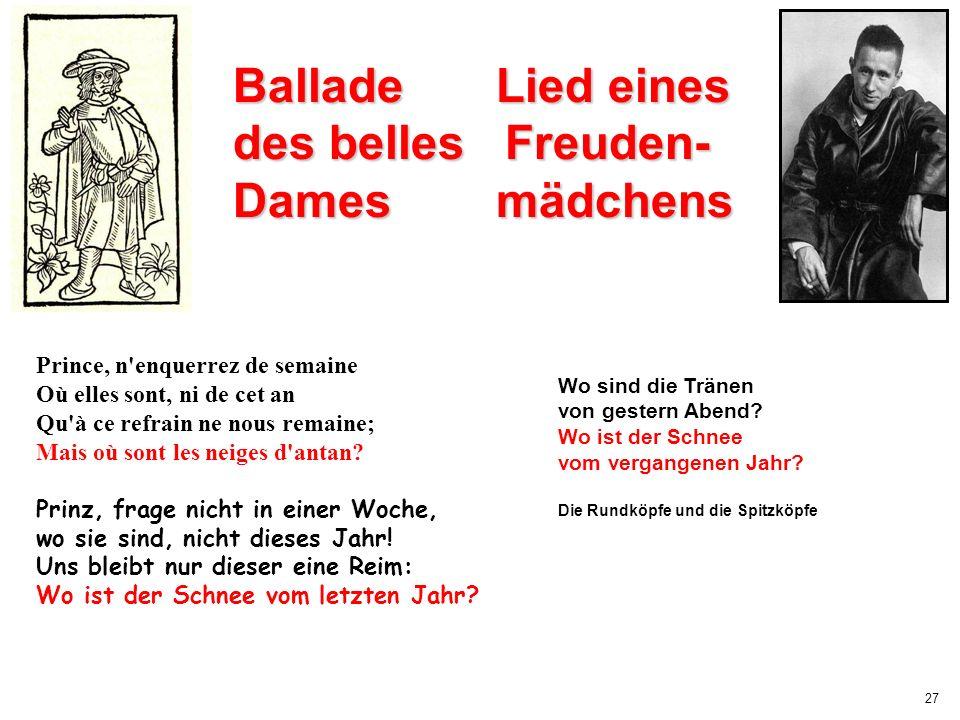 27 Ballade Lied eines des belles Freuden- Dames mädchens Prince, n'enquerrez de semaine Où elles sont, ni de cet an Qu'à ce refrain ne nous remaine; M