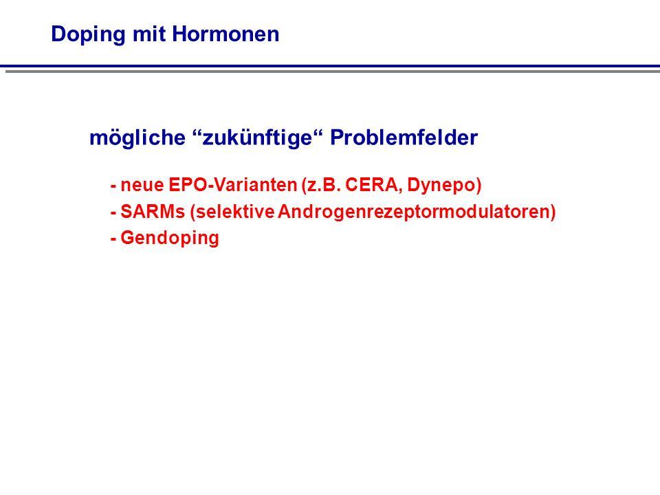 Doping mit Hormonen mögliche zukünftige Problemfelder - neue EPO-Varianten (z.B.