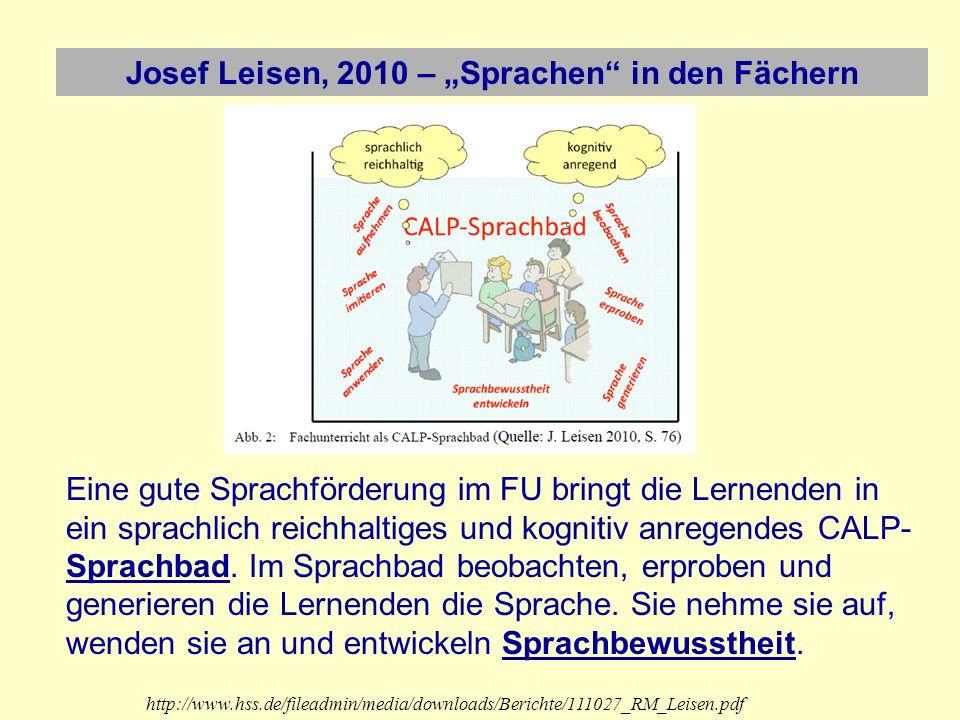 Josef Leisen, 2010 – Sprachen in den Fächern Eine gute Sprachförderung im FU bringt die Lernenden in ein sprachlich reichhaltiges und kognitiv anregen