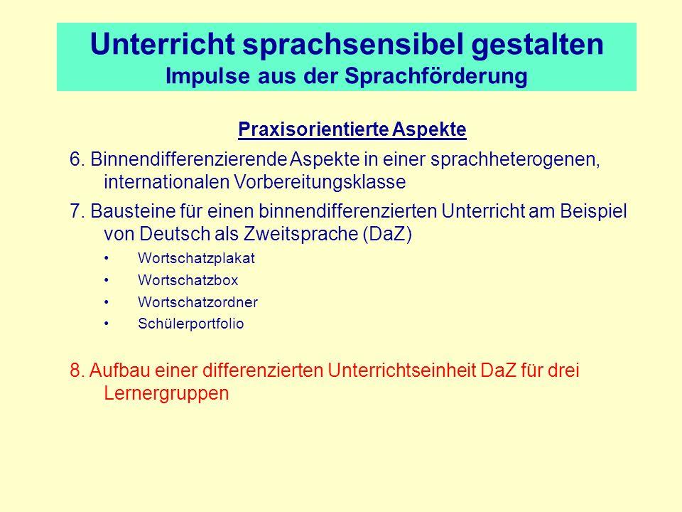 Unterricht sprachsensibel gestalten Impulse aus der Sprachförderung Praxisorientierte Aspekte 6. Binnendifferenzierende Aspekte in einer sprachheterog