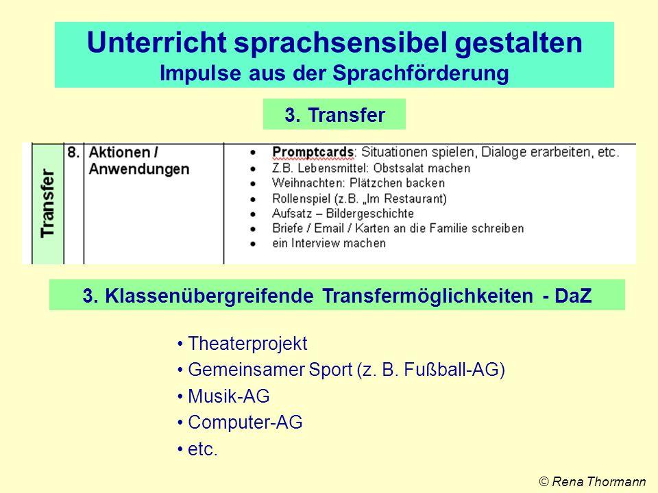 3. Transfer Unterricht sprachsensibel gestalten Impulse aus der Sprachförderung 3. Klassenübergreifende Transfermöglichkeiten - DaZ Theaterprojekt Gem