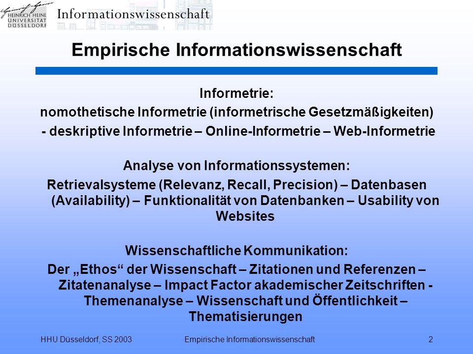 HHU Düsseldorf, SS 2003Empirische Informationswissenschaft2 Informetrie: nomothetische Informetrie (informetrische Gesetzmäßigkeiten) - deskriptive In