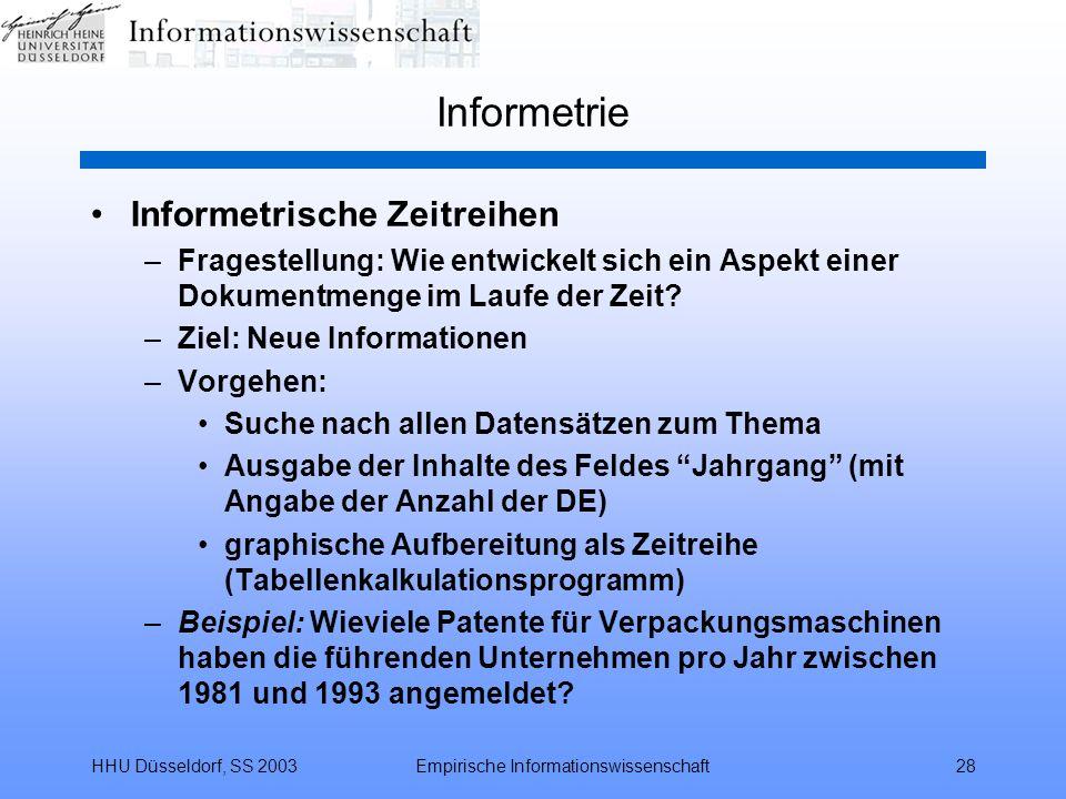 HHU Düsseldorf, SS 2003Empirische Informationswissenschaft28 Informetrie Informetrische Zeitreihen –Fragestellung: Wie entwickelt sich ein Aspekt eine