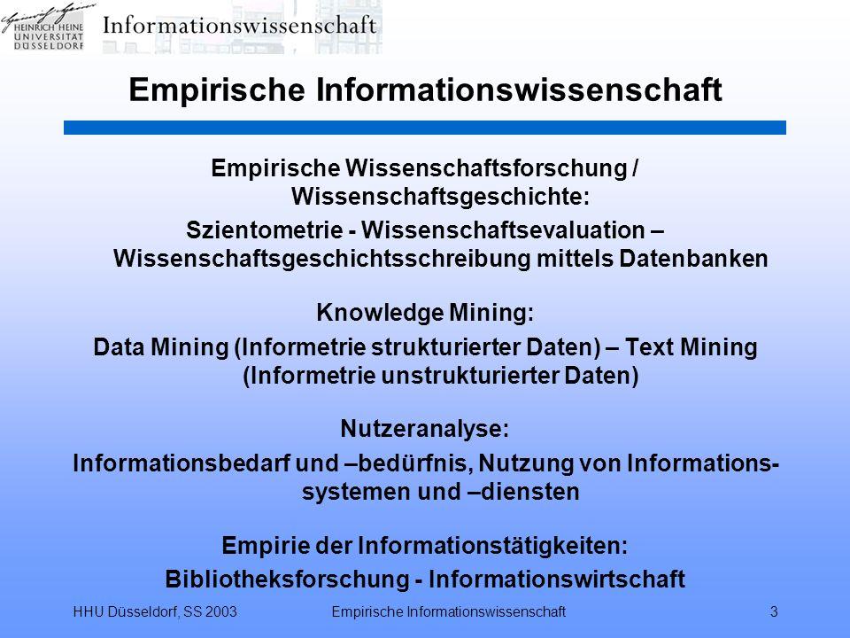 HHU Düsseldorf, SS 2003Empirische Informationswissenschaft3 Empirische Wissenschaftsforschung / Wissenschaftsgeschichte: Szientometrie - Wissenschafts