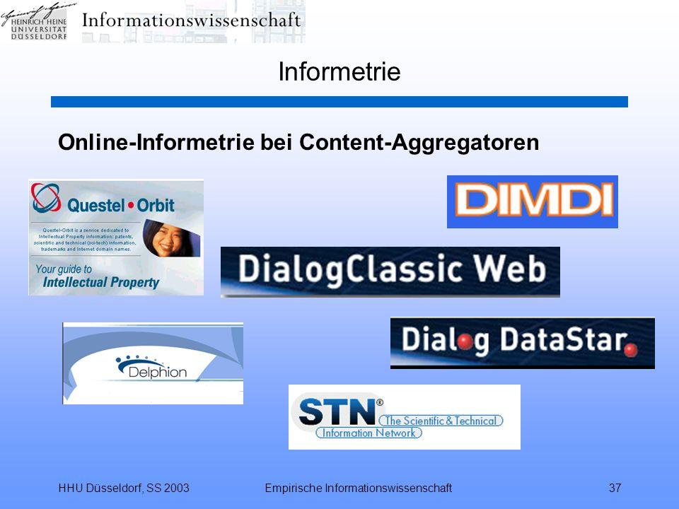 HHU Düsseldorf, SS 2003Empirische Informationswissenschaft37 Informetrie Online-Informetrie bei Content-Aggregatoren
