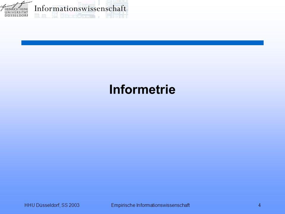 HHU Düsseldorf, SS 2003Empirische Informationswissenschaft4 Informetrie