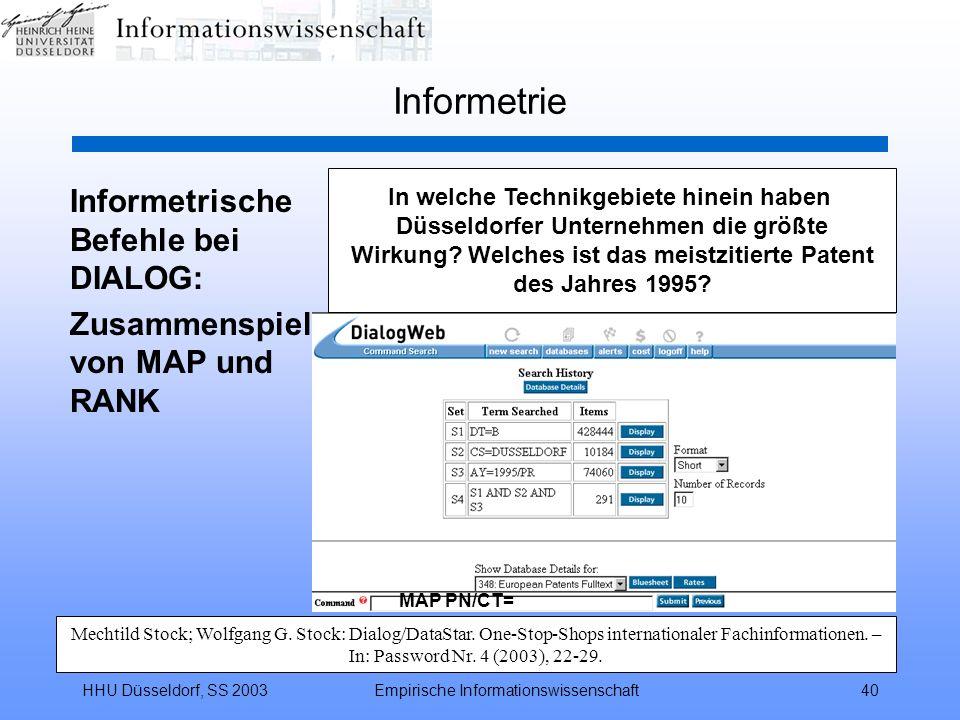 HHU Düsseldorf, SS 2003Empirische Informationswissenschaft40 Informetrie Informetrische Befehle bei DIALOG: Zusammenspiel von MAP und RANK Mechtild St