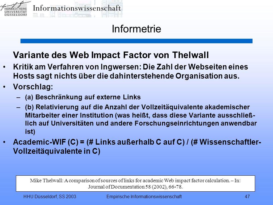 HHU Düsseldorf, SS 2003Empirische Informationswissenschaft47 Informetrie Variante des Web Impact Factor von Thelwall Kritik am Verfahren von Ingwersen