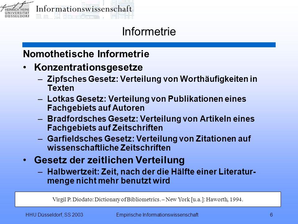 HHU Düsseldorf, SS 2003Empirische Informationswissenschaft6 Informetrie Nomothetische Informetrie Konzentrationsgesetze –Zipfsches Gesetz: Verteilung