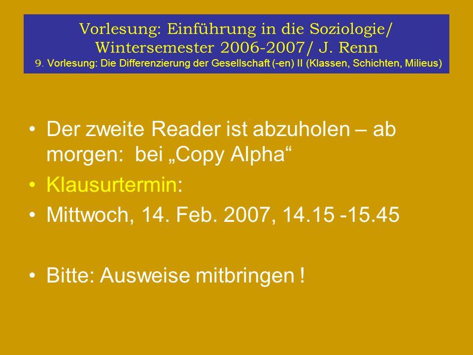 Vorlesung: Einführung in die Soziologie/ Wintersemester 2006-2007/ J. Renn 9. Vorlesung: Die Differenzierung der Gesellschaft (-en) II (Klassen, Schic