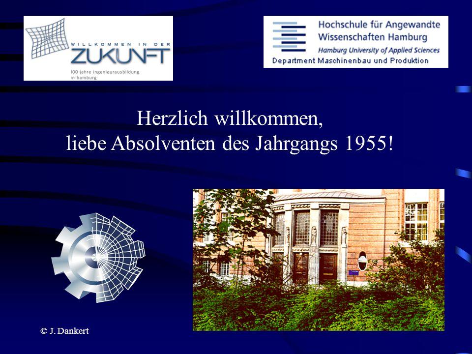 © J. Dankert Herzlich willkommen, liebe Absolventen des Jahrgangs 1955!