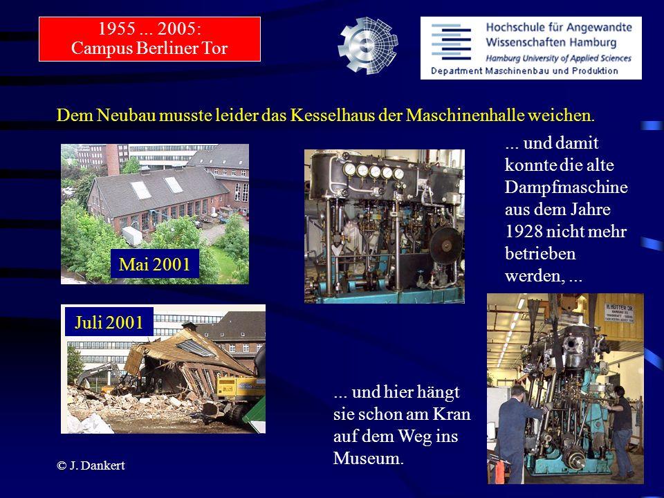 © J. Dankert Dem Neubau musste leider das Kesselhaus der Maschinenhalle weichen.... und damit konnte die alte Dampfmaschine aus dem Jahre 1928 nicht m