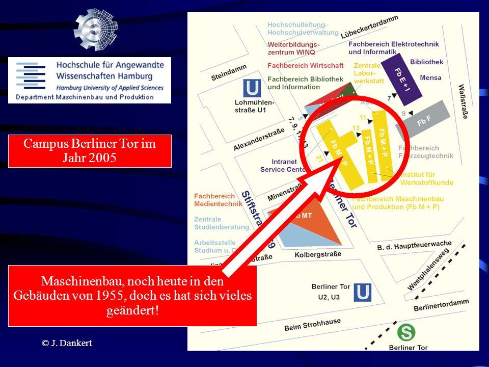 © J. Dankert Campus Berliner Tor im Jahr 2005 Maschinenbau, noch heute in den Gebäuden von 1955, doch es hat sich vieles geändert!