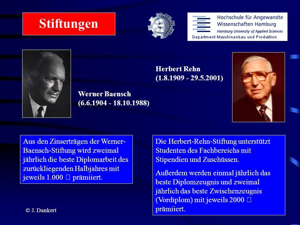 © J. Dankert Aus den Zinserträgen der Werner- Baensch-Stiftung wird zweimal jährlich die beste Diplomarbeit des zurückliegenden Halbjahres mit jeweils