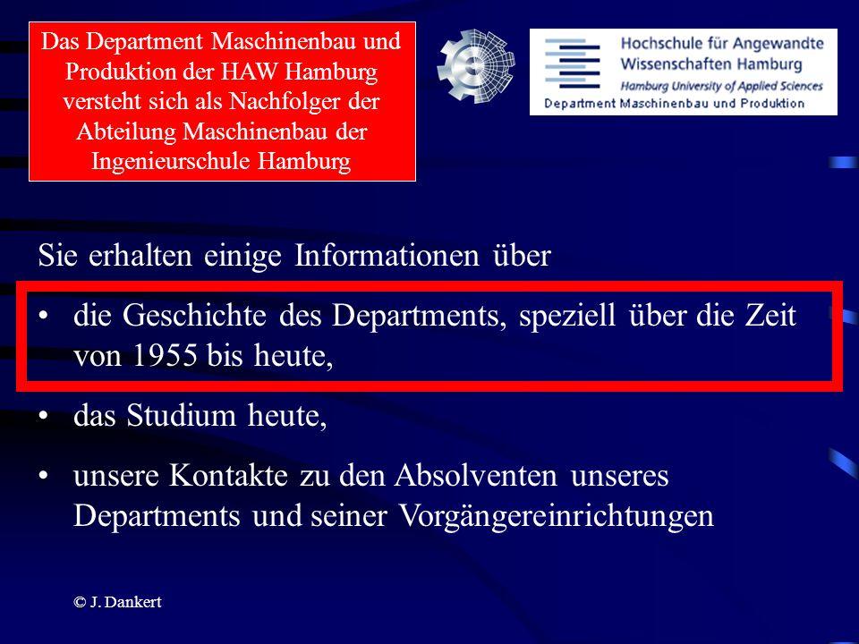 © J. Dankert Sie erhalten einige Informationen über die Geschichte des Departments, speziell über die Zeit von 1955 bis heute, das Studium heute, unse