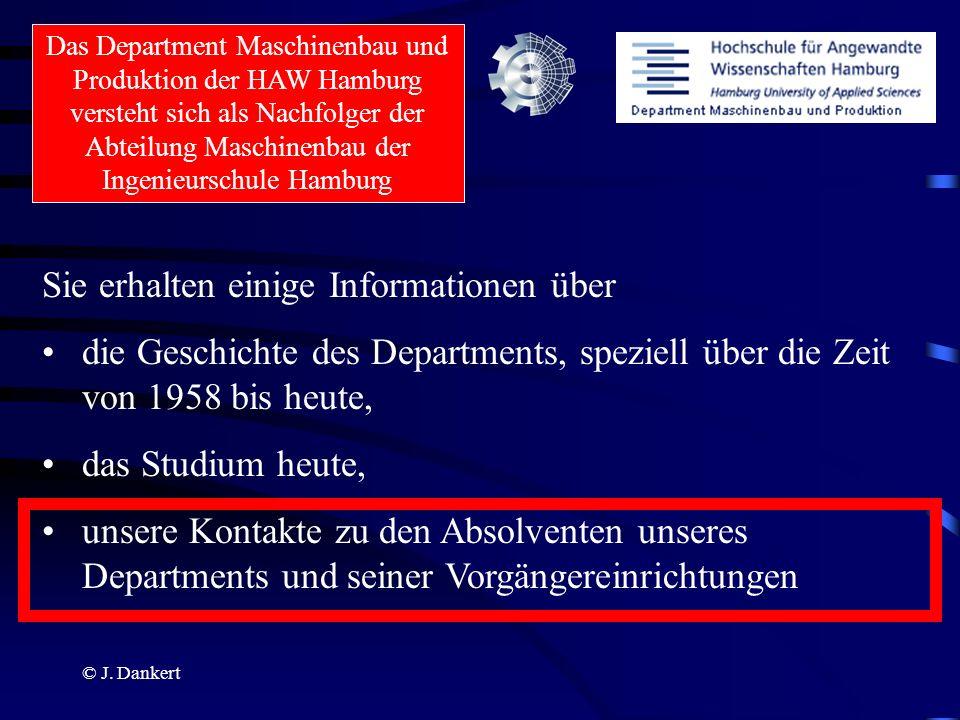 © J. Dankert Sie erhalten einige Informationen über die Geschichte des Departments, speziell über die Zeit von 1958 bis heute, das Studium heute, unse