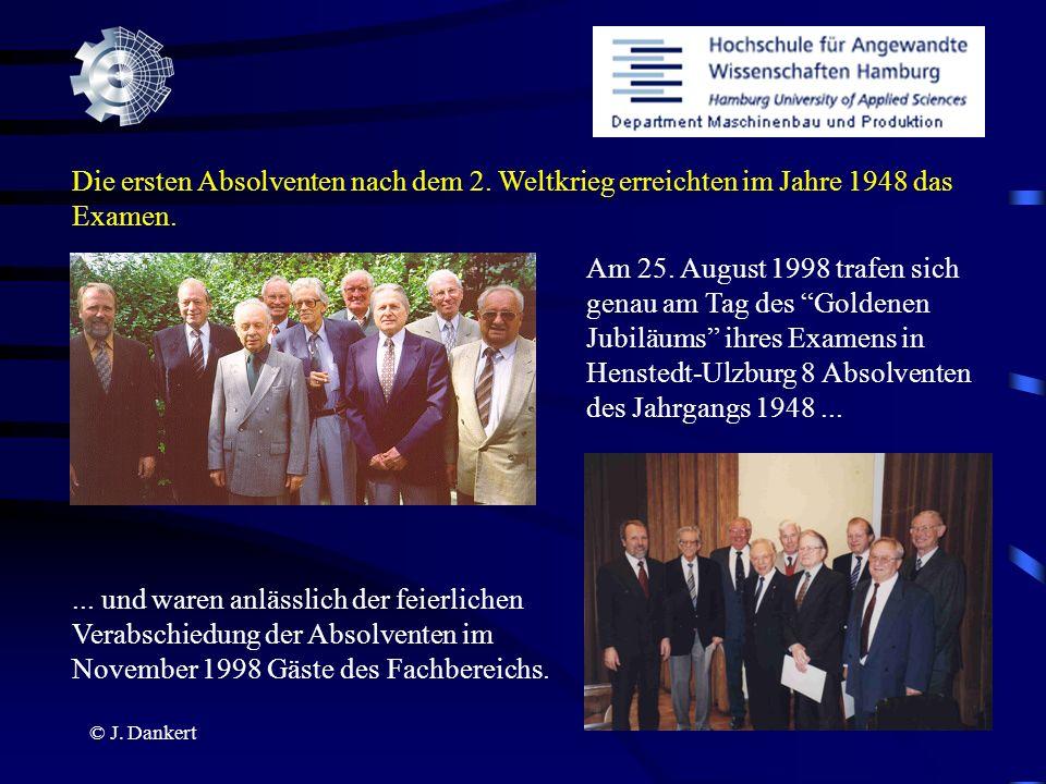 © J. Dankert Die ersten Absolventen nach dem 2. Weltkrieg erreichten im Jahre 1948 das Examen. Am 25. August 1998 trafen sich genau am Tag des Goldene