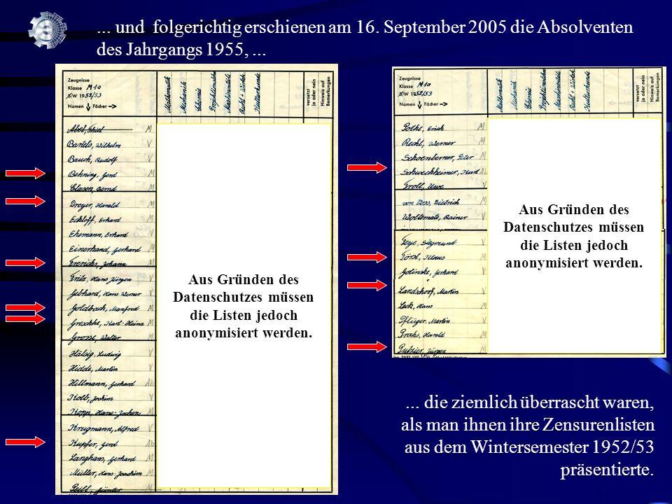 © J. Dankert... und folgerichtig erschienen am 16. September 2005 die Absolventen des Jahrgangs 1955,...... die ziemlich überrascht waren, als man ihn