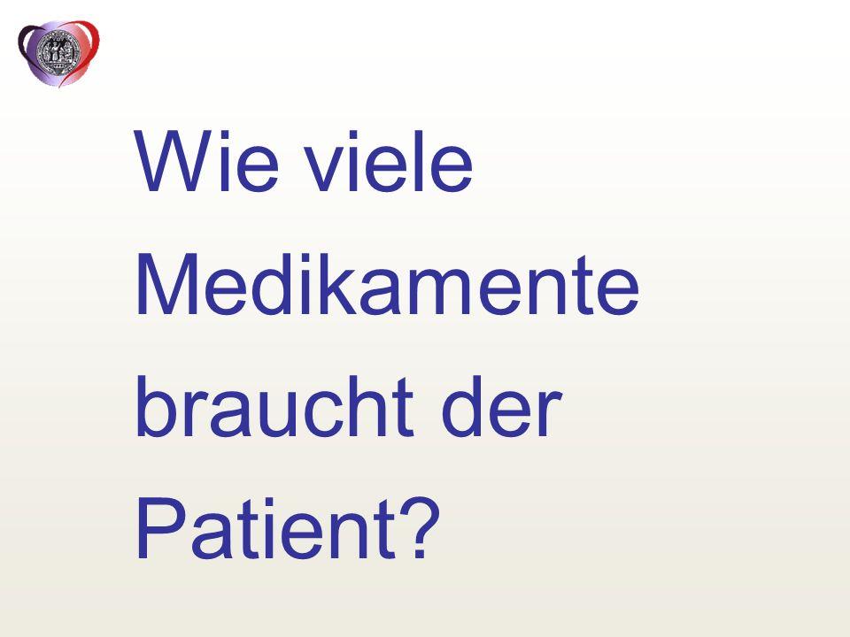 Wie viele Medikamente braucht der Patient?