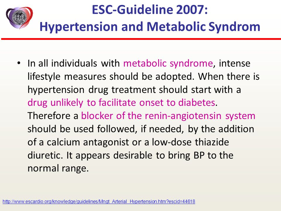 In all individuals with metabolic syndrome, intense lifestyle measures should be adopted. When there is hypertension drug treatment should start with