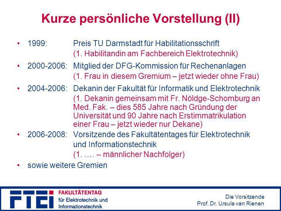 Die Vorsitzende Prof. Dr. Ursula van Rienen Kurze persönliche Vorstellung (II) 1999: Preis TU Darmstadt für Habilitationsschrift (1. Habilitandin am F
