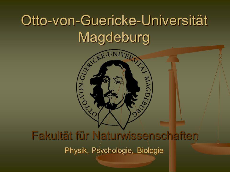 Otto-von-Guericke-Universität Magdeburg Fakultät für Naturwissenschaften Psychologie Physik, Psychologie, Biologie