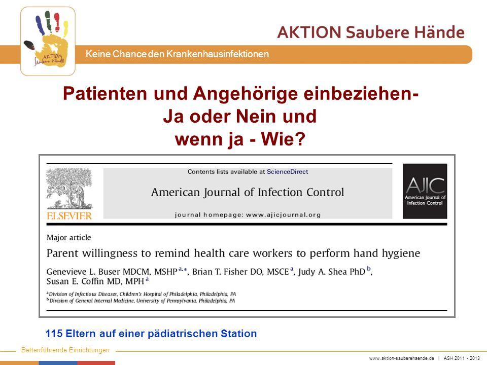 www.aktion-sauberehaende.de | ASH 2011 - 2013 Bettenführende Einrichtungen Keine Chance den Krankenhausinfektionen Patienten und Angehörige einbeziehe