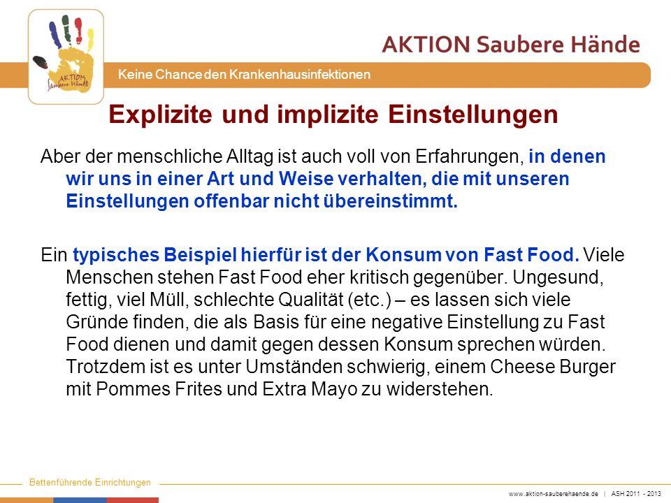 www.aktion-sauberehaende.de | ASH 2011 - 2013 Bettenführende Einrichtungen Keine Chance den Krankenhausinfektionen Aber der menschliche Alltag ist auc