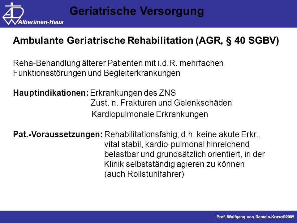 Dr. J. Anders, Forschung Prof. Wolfgang von Renteln-Kruse©2005 Albertinen-Haus Ambulante Geriatrische Rehabilitation (AGR, § 40 SGBV) Reha-Behandlung