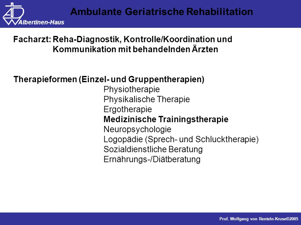 Dr. J. Anders, Forschung Prof. Wolfgang von Renteln-Kruse©2005 Albertinen-Haus Facharzt: Reha-Diagnostik, Kontrolle/Koordination und Kommunikation mit