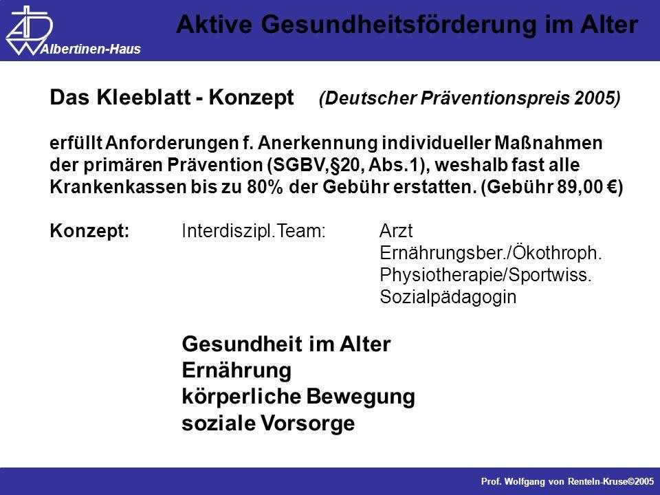 Dr. J. Anders, Forschung Prof. Wolfgang von Renteln-Kruse©2005 Albertinen-Haus Aktive Gesundheitsförderung im Alter Das Kleeblatt - Konzept (Deutscher