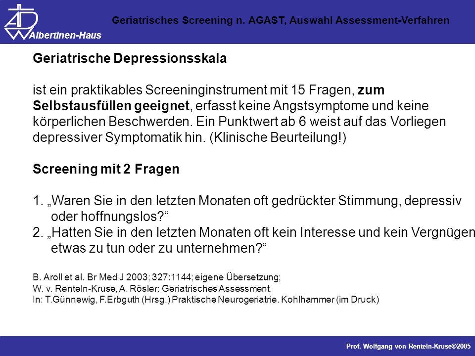 Dr. J. Anders, Forschung Prof. Wolfgang von Renteln-Kruse©2005 Albertinen-Haus Geriatrisches Screening n. AGAST, Auswahl Assessment-Verfahren Geriatri