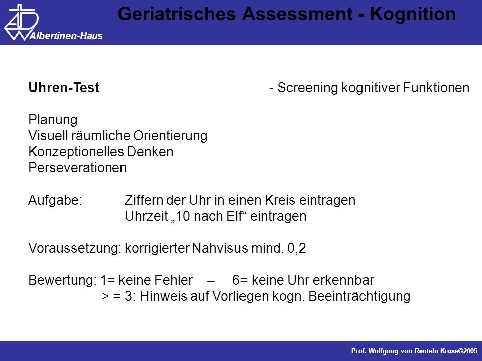 Dr. J. Anders, Forschung Prof. Wolfgang von Renteln-Kruse©2005 Albertinen-Haus Geriatrisches Assessment - Kognition Uhren-Test- Screening kognitiver F