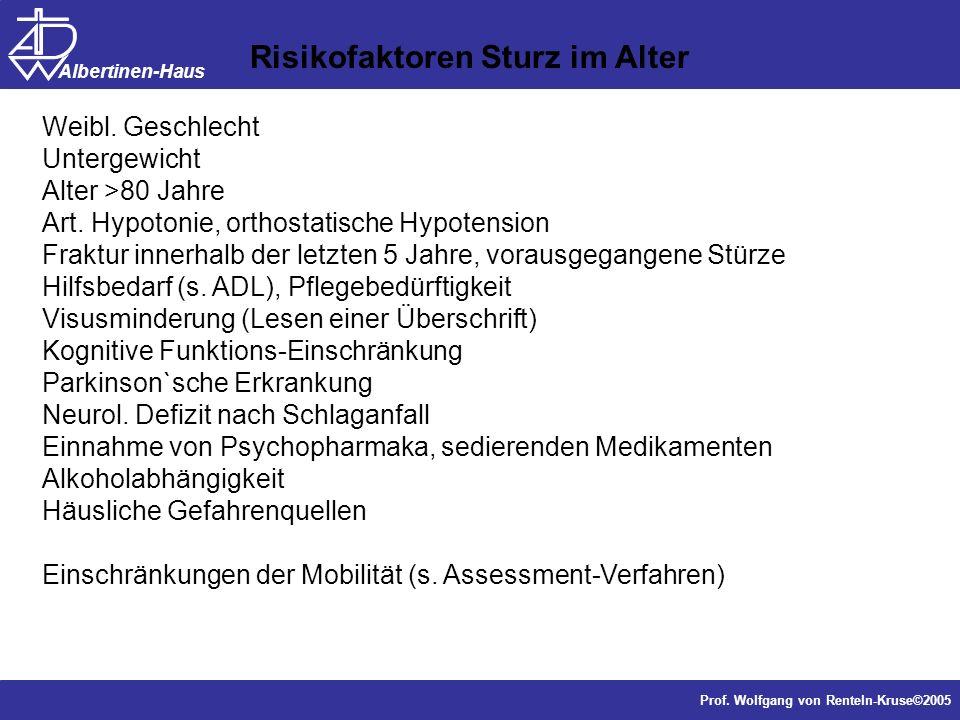 Dr. J. Anders, Forschung Prof. Wolfgang von Renteln-Kruse©2005 Albertinen-Haus Risikofaktoren Sturz im Alter Weibl. Geschlecht Untergewicht Alter >80