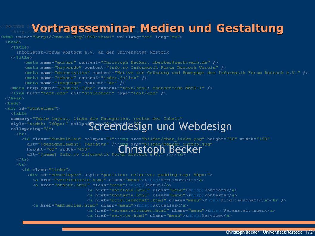 Christoph Becker – Universität Rostock - 1/21 Vortragsseminar Medien und Gestaltung Screendesign und Webdesign Christoph Becker