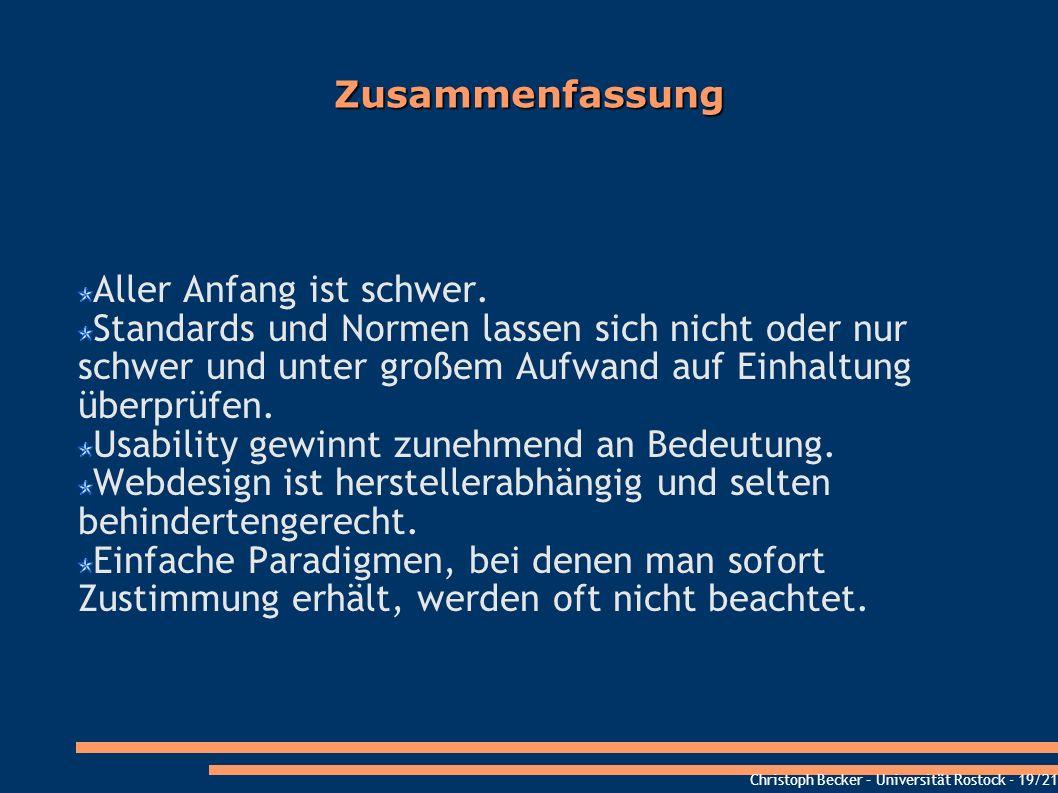 Christoph Becker – Universität Rostock - 19/21 Zusammenfassung Aller Anfang ist schwer. Standards und Normen lassen sich nicht oder nur schwer und unt