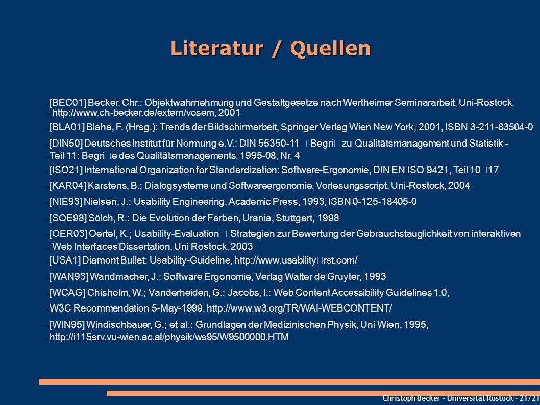 Christoph Becker – Universität Rostock - 21/21 Literatur / Quellen [BEC01] Becker, Chr.: Objektwahrnehmung und Gestaltgesetze nach Wertheimer Seminara