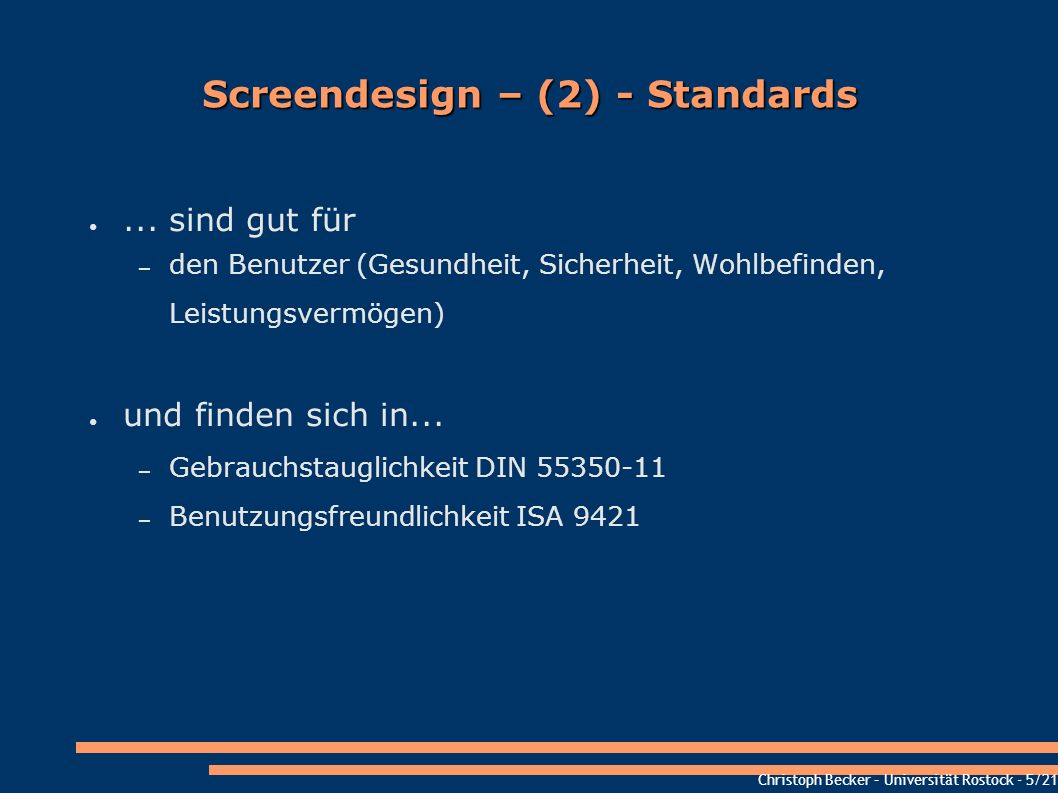 Christoph Becker – Universität Rostock - 5/21 Screendesign – (2) - Standards...