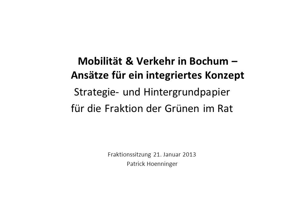 Mobilität & Verkehr in Bochum – Ansätze für ein integriertes Konzept Strategie- und Hintergrundpapier für die Fraktion der Grünen im Rat Fraktionssitz