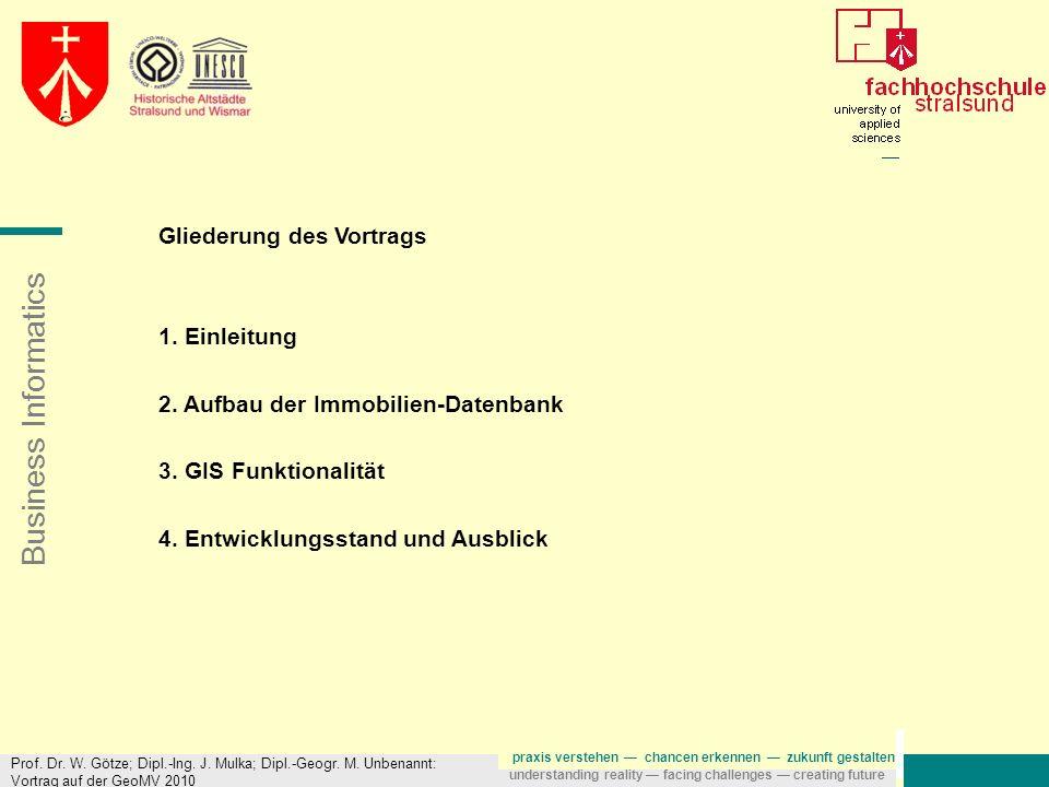 Business Informatics praxis verstehen chancen erkennen zukunft gestalten understanding reality facing challenges creating future Prof. Dr. W. Götze; D