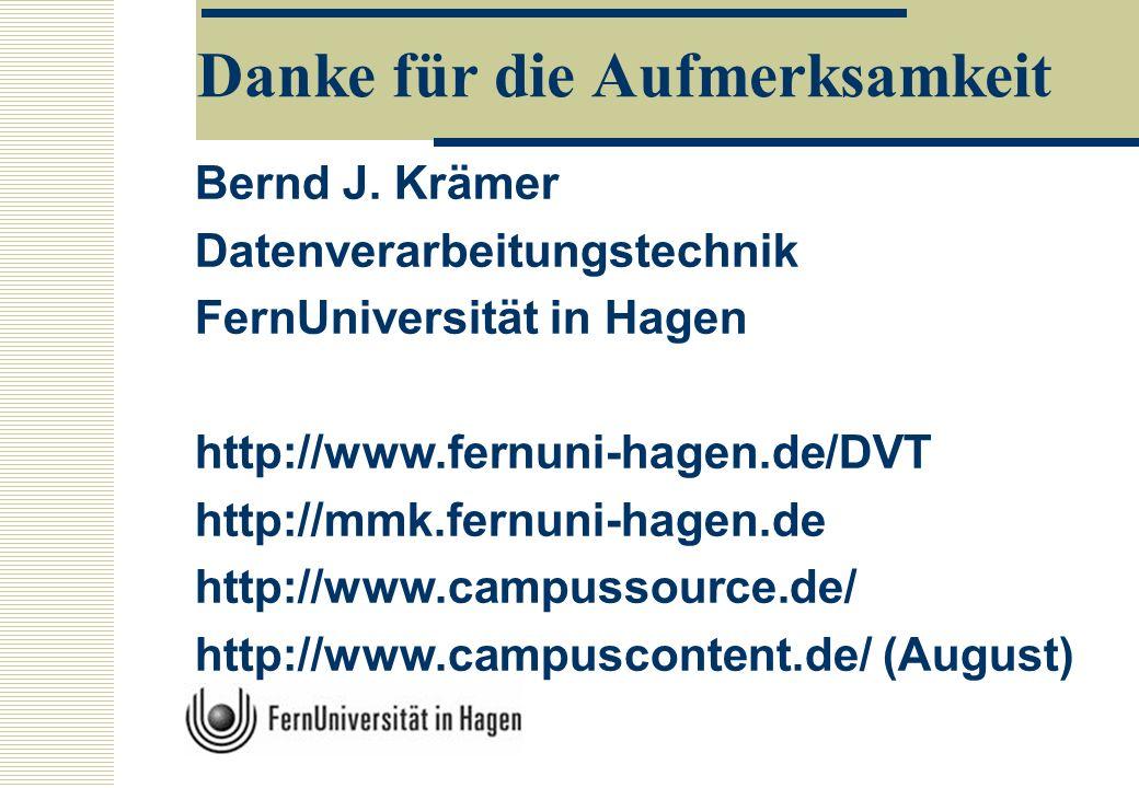Bernd J. Krämer Datenverarbeitungstechnik FernUniversität in Hagen http://www.fernuni-hagen.de/DVT http://mmk.fernuni-hagen.de http://www.campussource