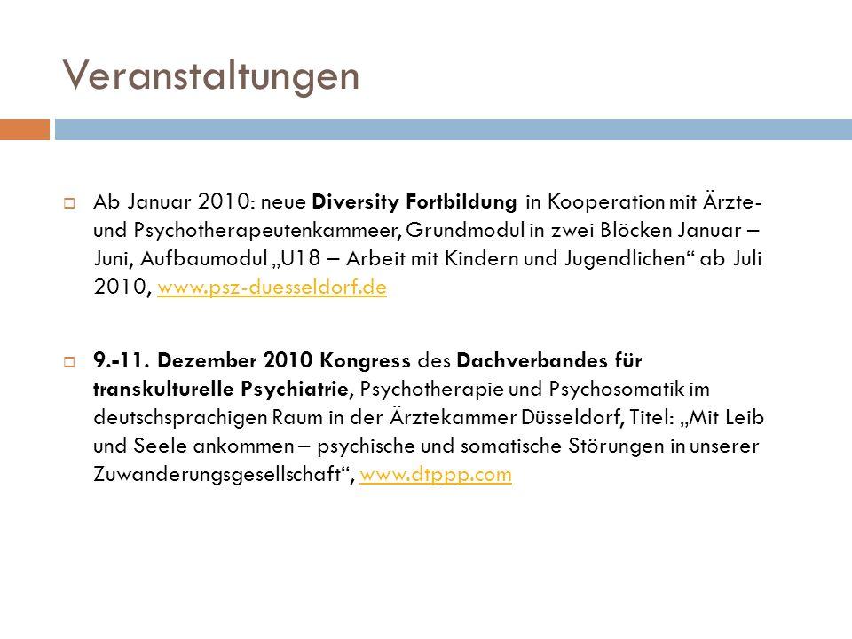 Veranstaltungen Ab Januar 2010: neue Diversity Fortbildung in Kooperation mit Ärzte- und Psychotherapeutenkammeer, Grundmodul in zwei Blöcken Januar –