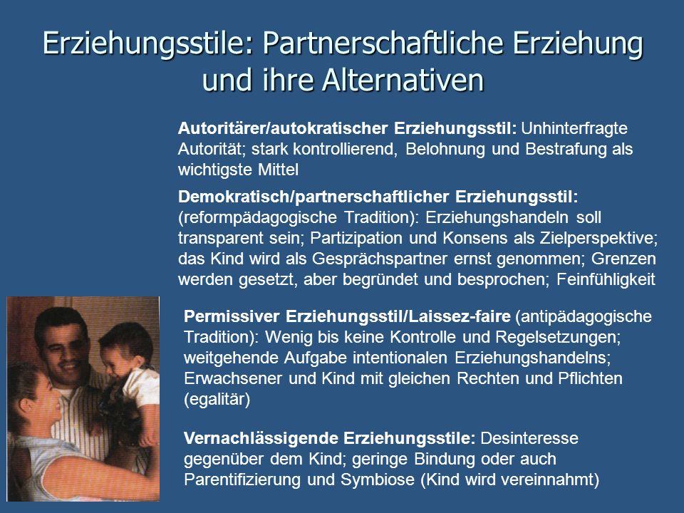 Erziehungsstile: Partnerschaftliche Erziehung und ihre Alternativen Autoritärer/autokratischer Erziehungsstil: Unhinterfragte Autorität; stark kontrol