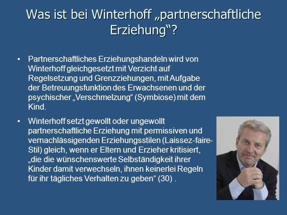 Was ist bei Winterhoff partnerschaftliche Erziehung? Partnerschaftliches Erziehungshandeln wird von Winterhoff gleichgesetzt mit Verzicht auf Regelset