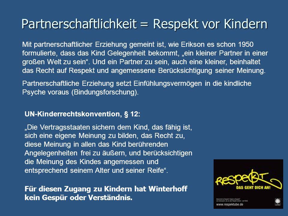 Partnerschaftlichkeit = Respekt vor Kindern Mit partnerschaftlicher Erziehung gemeint ist, wie Erikson es schon 1950 formulierte, dass das Kind Gelege
