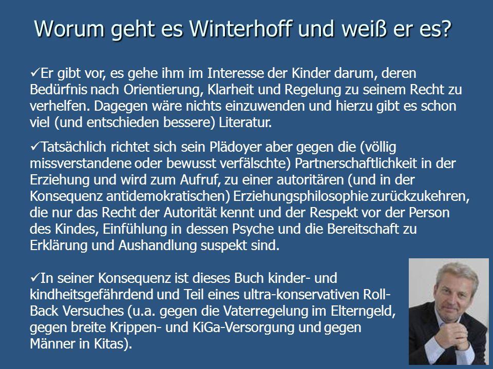 Worum geht es Winterhoff und weiß er es? Er gibt vor, es gehe ihm im Interesse der Kinder darum, deren Bedürfnis nach Orientierung, Klarheit und Regel