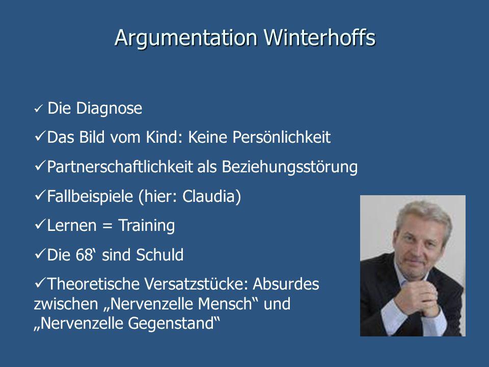 Argumentation Winterhoffs Die Diagnose Das Bild vom Kind: Keine Persönlichkeit Partnerschaftlichkeit als Beziehungsstörung Fallbeispiele (hier: Claudi