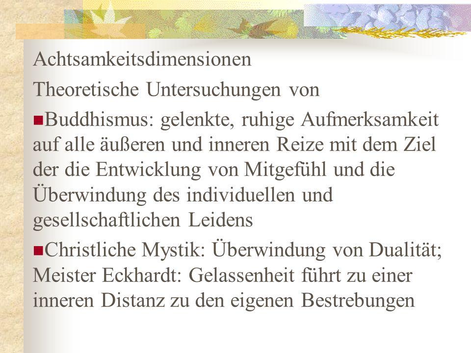 Achtsamkeitsdimensionen Theoretische Untersuchungen von Buddhismus: gelenkte, ruhige Aufmerksamkeit auf alle äußeren und inneren Reize mit dem Ziel de