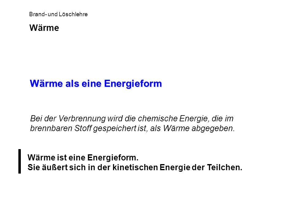 Brand- und Löschlehre Kinetische Energie Die kinetische Energie ist eine Bewegungsenergie.