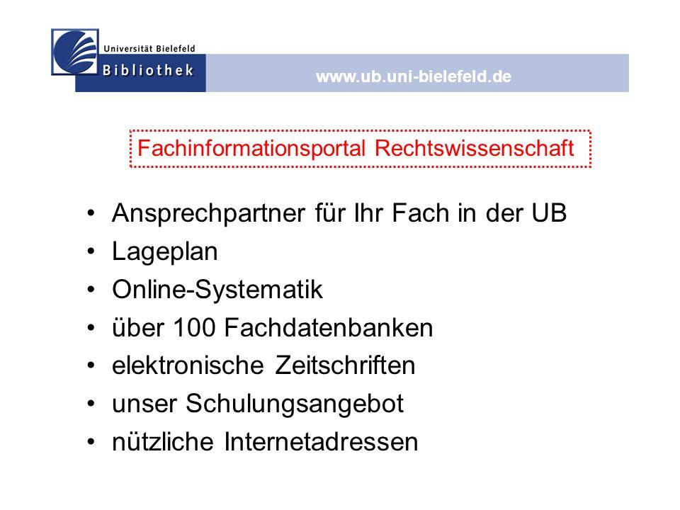 www.ub.uni-bielefeld.de Fachinformationsportal Rechtswissenschaft Ansprechpartner für Ihr Fach in der UB Lageplan Online-Systematik über 100 Fachdaten